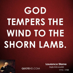 God tempers the wind to the shorn lamb.