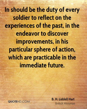 In should be the duty of every soldier to reflect on the experiences ...