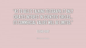 As to Bell's talking telegraph, it only creates interest in scientific ...