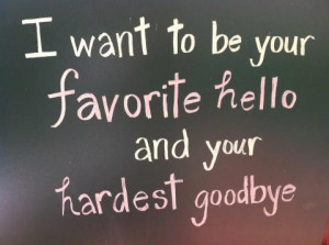 favourite, goodbye, hello, quotes