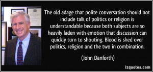 The old adage that polite conversation should not include talk of ...