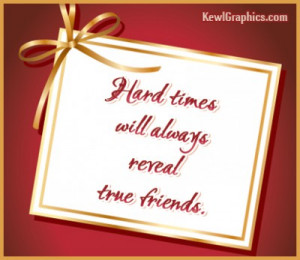 Hard Times Will Always Reveal True Friends Facebook Graphic