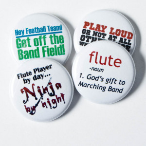Flute Ninja plus three Marching Band Buttons or Magnets- one inch size