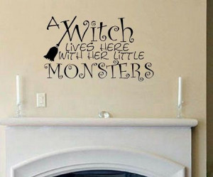 vinyl wall decal quote A Witch Lives here with her little monsters