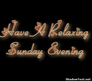 Have A Relaxing Sunday Evening