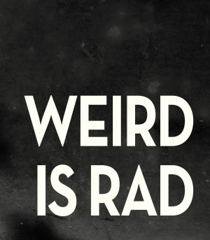 Displaying 19> Images For - Being Weird Quotes Tumblr...