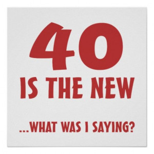 funny sayings for 40th birthday funny sayings for 40th birthday