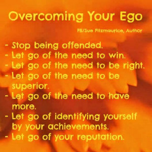 Overcoming Your Ego FB/Sue Fttzmaurice, Author - Stop being offended ...