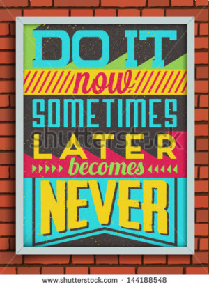 Colorful Retro Vintage Motivational Quote Poster with Calligraphic and ...
