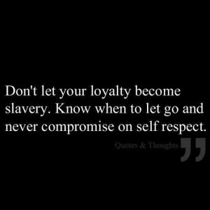 About loyalty and self respect