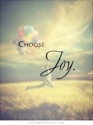Choose joy Picture Quote #1