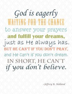 God is eagerly waiting for the chance to answer your prayers and ...