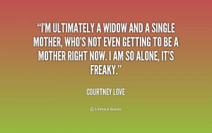 quote-Courtney-Love-im-ultimately-a-widow-and-a-single-198848.png