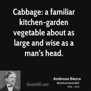 ... kitchen-garden vegetable about as large and wise as a man's head