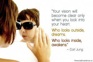 "... Who looks outside, dreams. Who looks inside, awakens."" ~ Carl Jung"