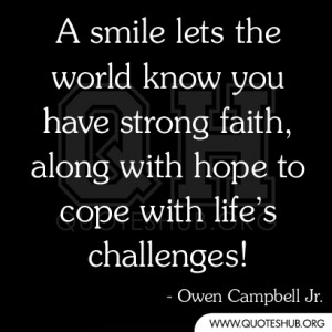 smile lets the world know you have strong faith, along with hope to ...