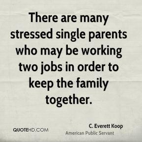 everett-koop-c-everett-koop-there-are-many-stressed-single-parents ...