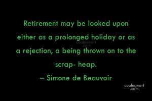Retirement Quote: Retirement may be looked upon either as...