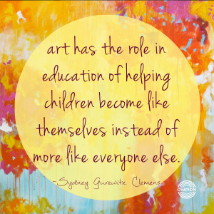 some of my favorite quotes alongside pictures of my kids making art ...