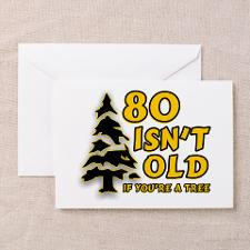 80 Isnt old Birthday Greeting Card for