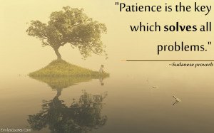Have patience with all things but first of all with yourself