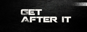 Get After It Profile Facebook Covers