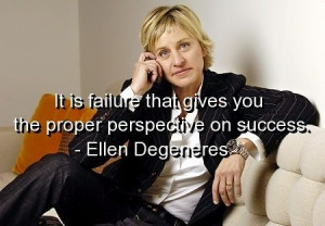 Ellen degeneres, quotes, sayings, failure, success, inspiration