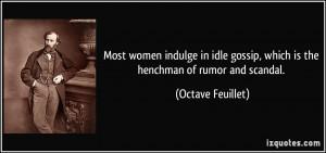 Idle Gossip Quotes http://izquotes.com/quote/370391