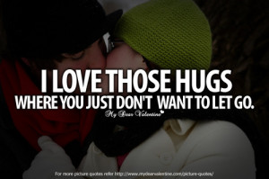 ... Those Hugs Where You Just Don't Want To Let Go ~ Being In Love Quote