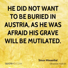 Simon Wiesenthal - He did not want to be buried in Austria, as he was ...