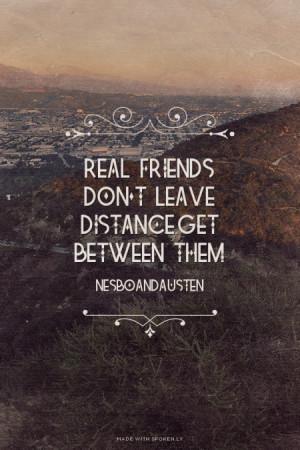 ... best nesboandausten quote about #friendship, #distance, #quotes, #
