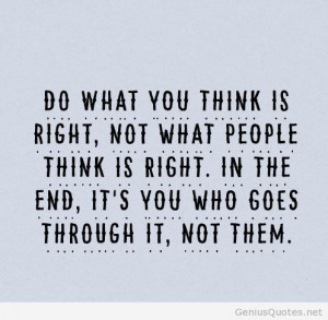 Do what you think is right quote