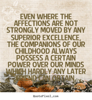 Childhood Friend Quotes Design photo quote about