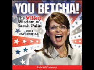 Sarah Palin You Betcha 2011 Desk Calendar