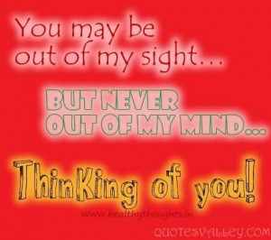 ... You Quote - You May Be Out Of My Sight, But Never Out Of My Mind