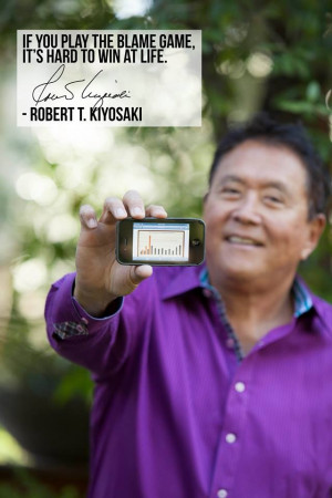 Robert Kiyosaki: Rich Dads Quotes, Blame Games, Finance Freedom, Rich ...