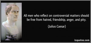 All men who reflect on controversial matters should be free from ...