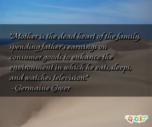 Mother is the dead heart of the family, spending father's earnings on ...