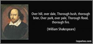 dale, Thorough bush, thorough brier, Over park, over pale, Thorough ...