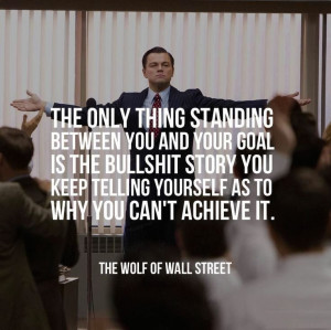 ... between-you-and-your-goal-wolf-wall-street-quotes-sayings-pictures.jpg