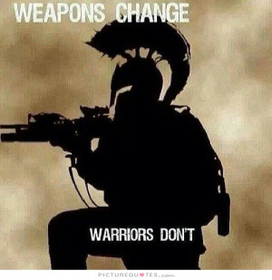 Weapons Quotes Warrior Quotes Weapon Quotes