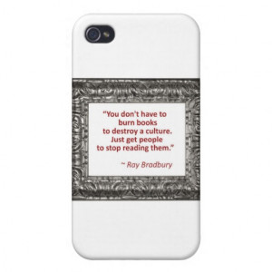 Ray Bradbury Quote About Burning Books iPhone 4/4S Cases