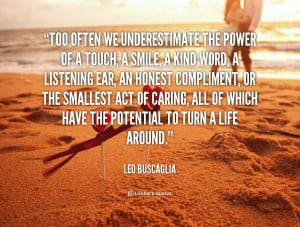 quote-Leo-Buscaglia-too-often-we-underestimate-the-power-of-90700.png