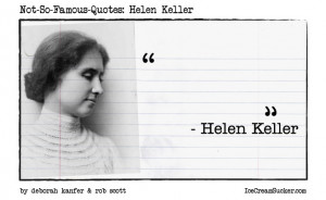 Not-So-Famous-Quotes: Helen Keller