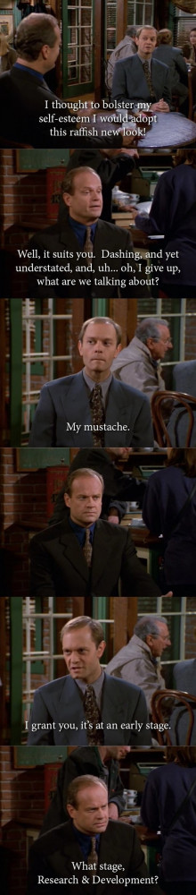 Frasier taught me I'm not the only one who can't grow a beard…