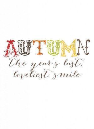Fall, autumn, quotes, sayings, photos, love, smile