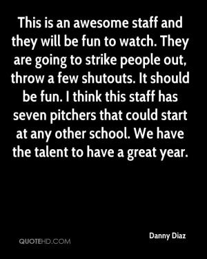 This is an awesome staff and they will be fun to watch. They are going ...