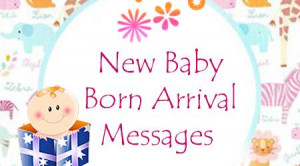 New Born Baby Arrival Messages