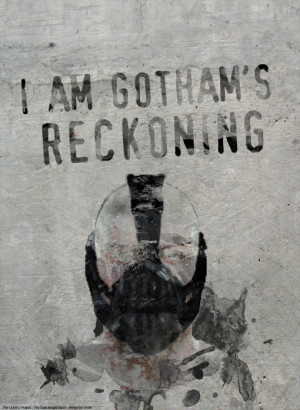 http://quotespictures.com/i-am-gothams-reckoning-art-quote/