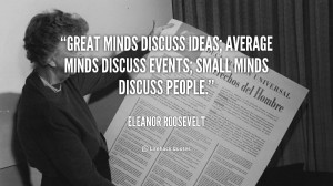 quote-Eleanor-Roosevelt-great-minds-discuss-ideas-average-minds ...